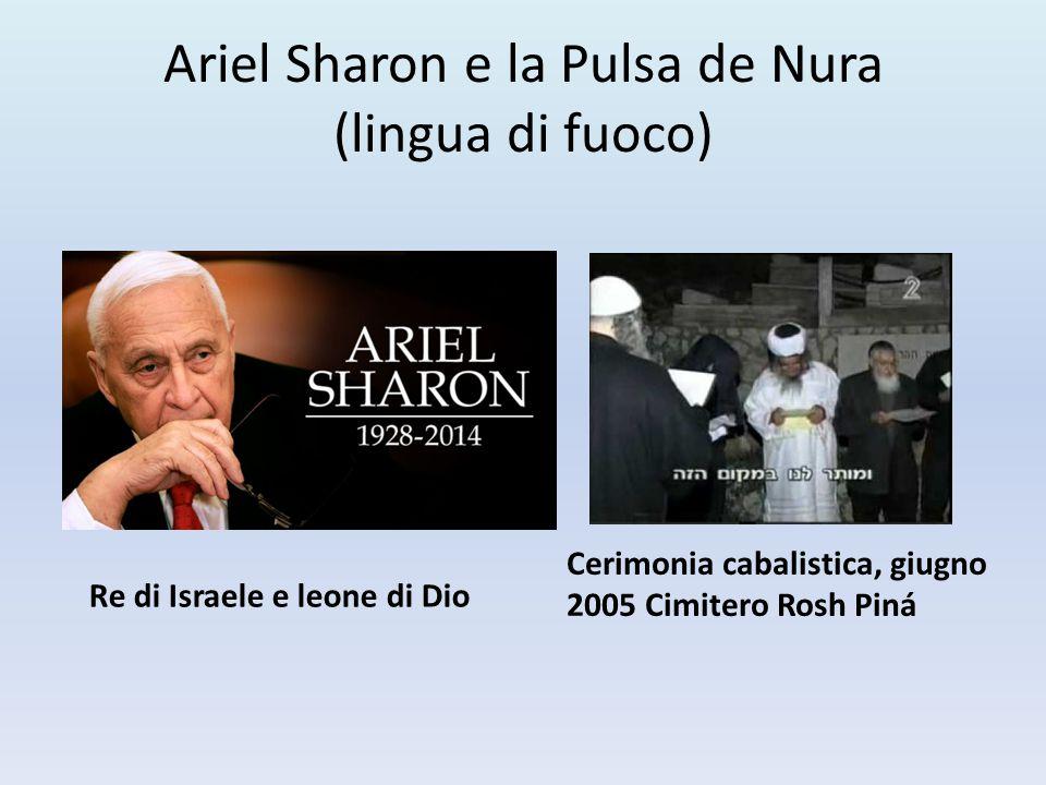 Ariel Sharon e la Pulsa de Nura (lingua di fuoco)