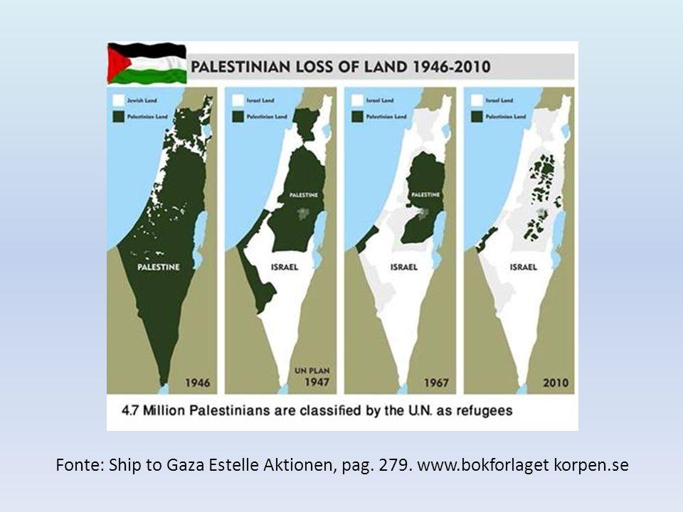 Fonte: Ship to Gaza Estelle Aktionen, pag. 279. www.bokforlaget korpen.se