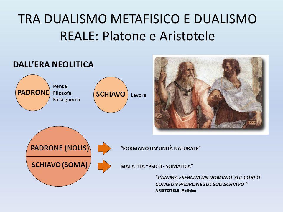 TRA DUALISMO METAFISICO E DUALISMO REALE: Platone e Aristotele