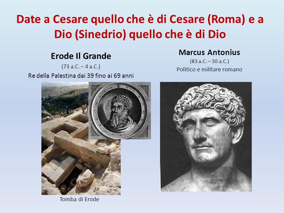 Date a Cesare quello che è di Cesare (Roma) e a Dio (Sinedrio) quello che è di Dio
