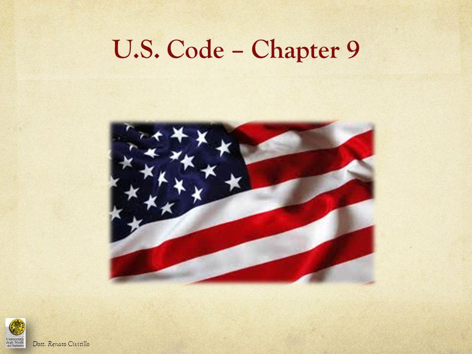 U.S. Code – Chapter 9 Dott. Renato Civitillo