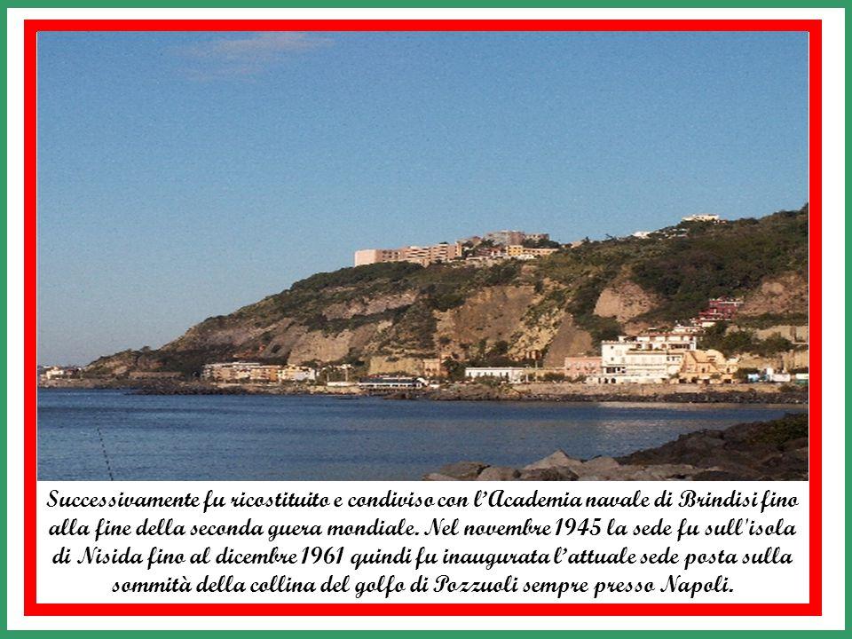 Successivamente fu ricostituito e condiviso con l'Academia navale di Brindisi fino alla fine della seconda guera mondiale.