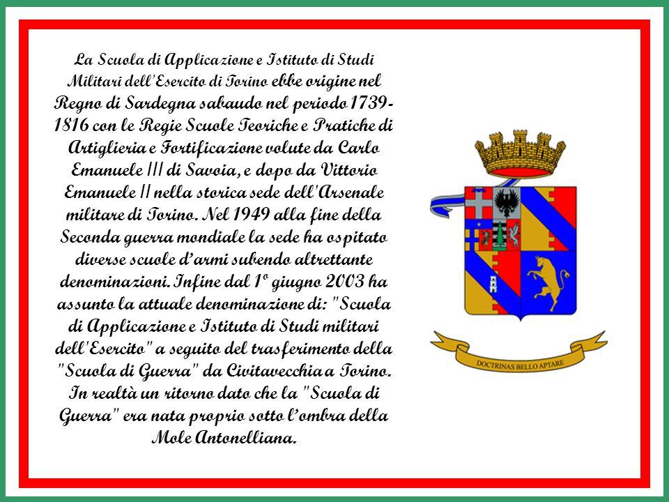 La Scuola di Applicazione e Istituto di Studi Militari dell Esercito di Torino ebbe origine nel Regno di Sardegna sabaudo nel periodo 1739-1816 con le Regie Scuole Teoriche e Pratiche di Artiglieria e Fortificazione volute da Carlo Emanuele III di Savoia, e dopo da Vittorio Emanuele II nella storica sede dell Arsenale militare di Torino.