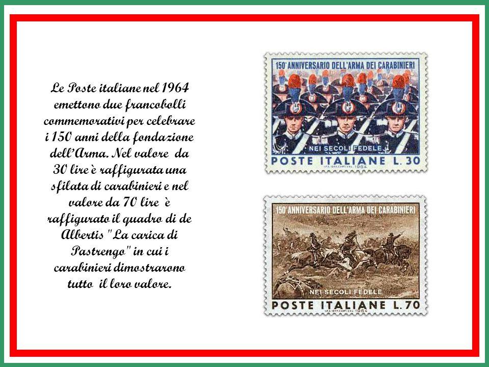 Le Poste italiane nel 1964 emettono due francobolli commemorativi per celebrare i 150 anni della fondazione dell'Arma.