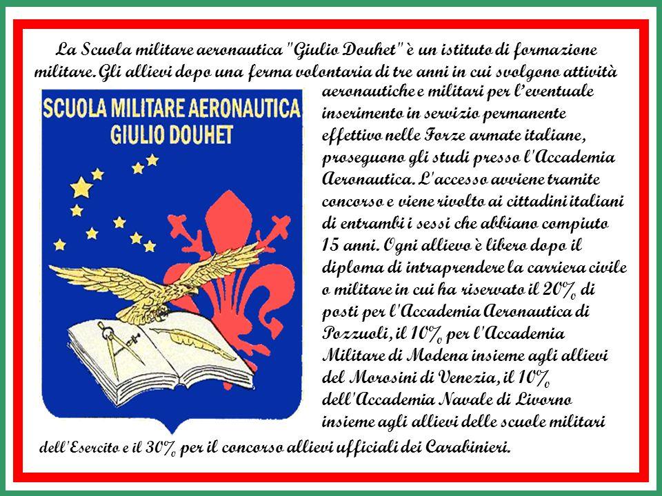 La Scuola militare aeronautica Giulio Douhet è un istituto di formazione militare. Gli allievi dopo una ferma volontaria di tre anni in cui svolgono attività