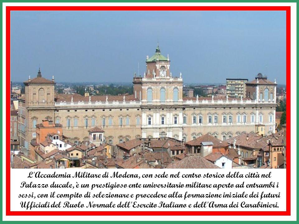 L Accademia Militare di Modena, con sede nel centro storico della città nel Palazzo ducale, è un prestigioso ente universitario militare aperto ad entrambi i sessi, con il compito di selezionare e procedere alla formazione iniziale dei futuri Ufficiali del Ruolo Normale dell Esercito Italiano e dell Arma dei Carabinieri.
