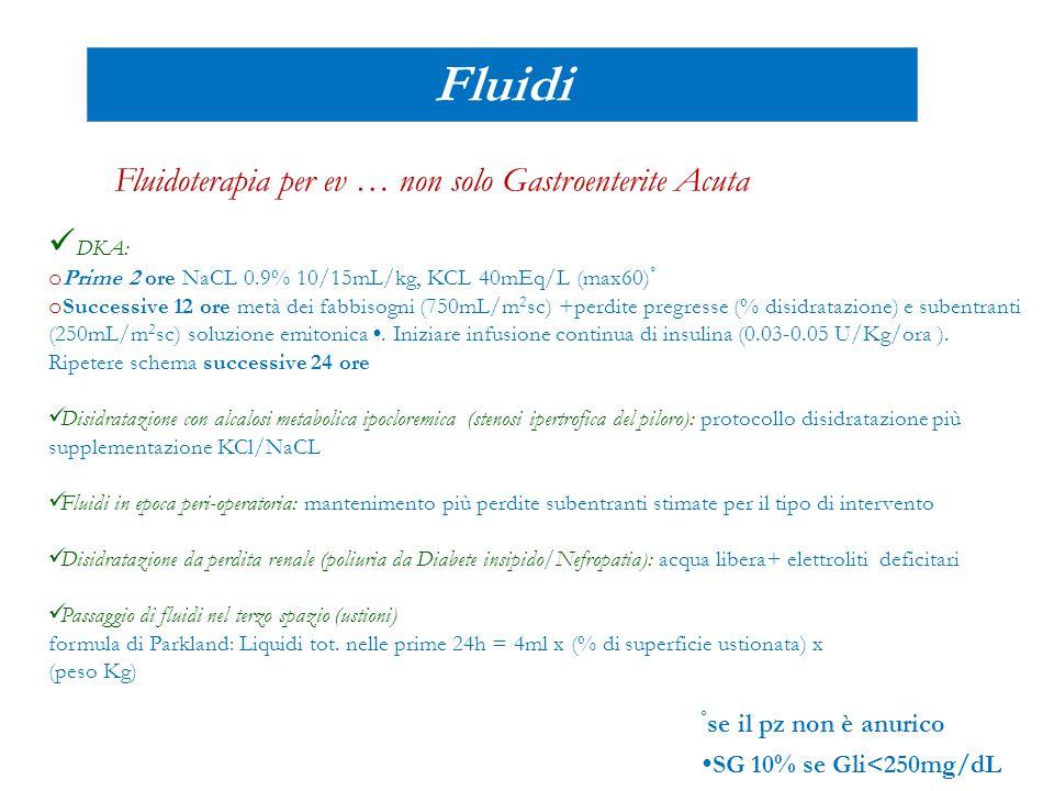Fluidi Fluidoterapia per ev … non solo Gastroenterite Acuta DKA: