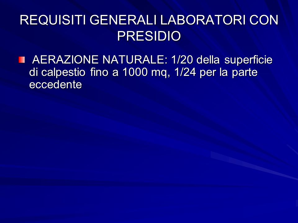 REQUISITI GENERALI LABORATORI CON PRESIDIO