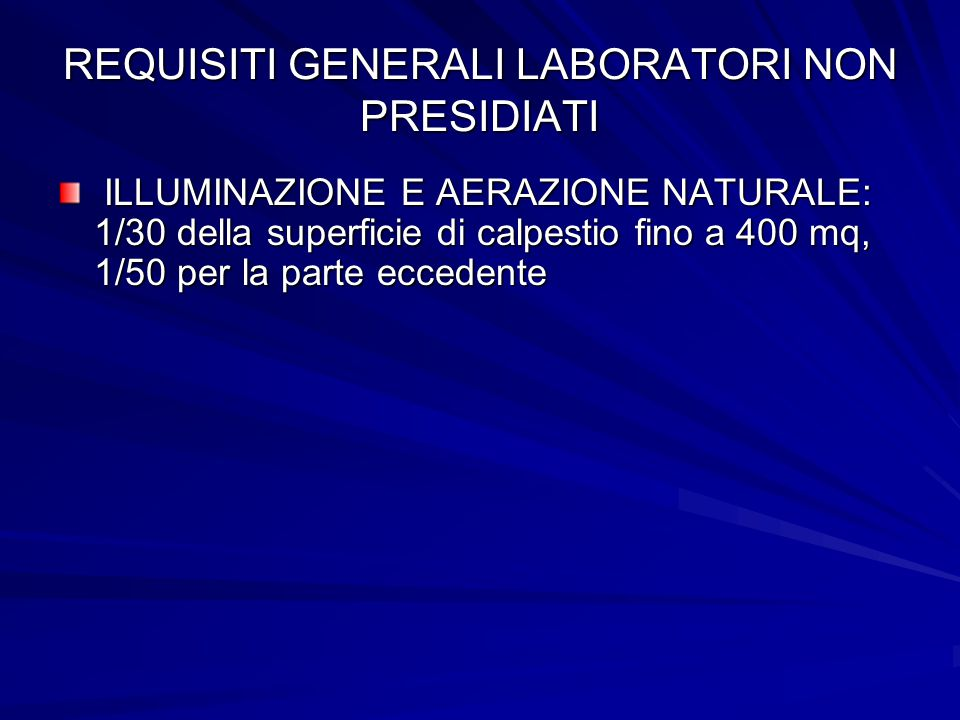 REQUISITI GENERALI LABORATORI NON PRESIDIATI