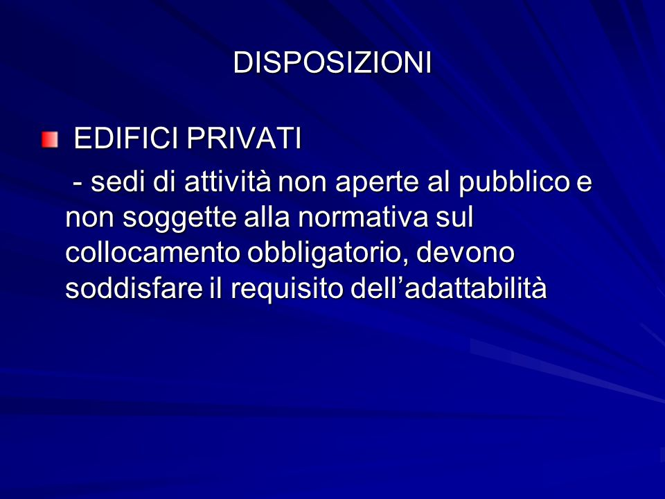 DISPOSIZIONI EDIFICI PRIVATI.