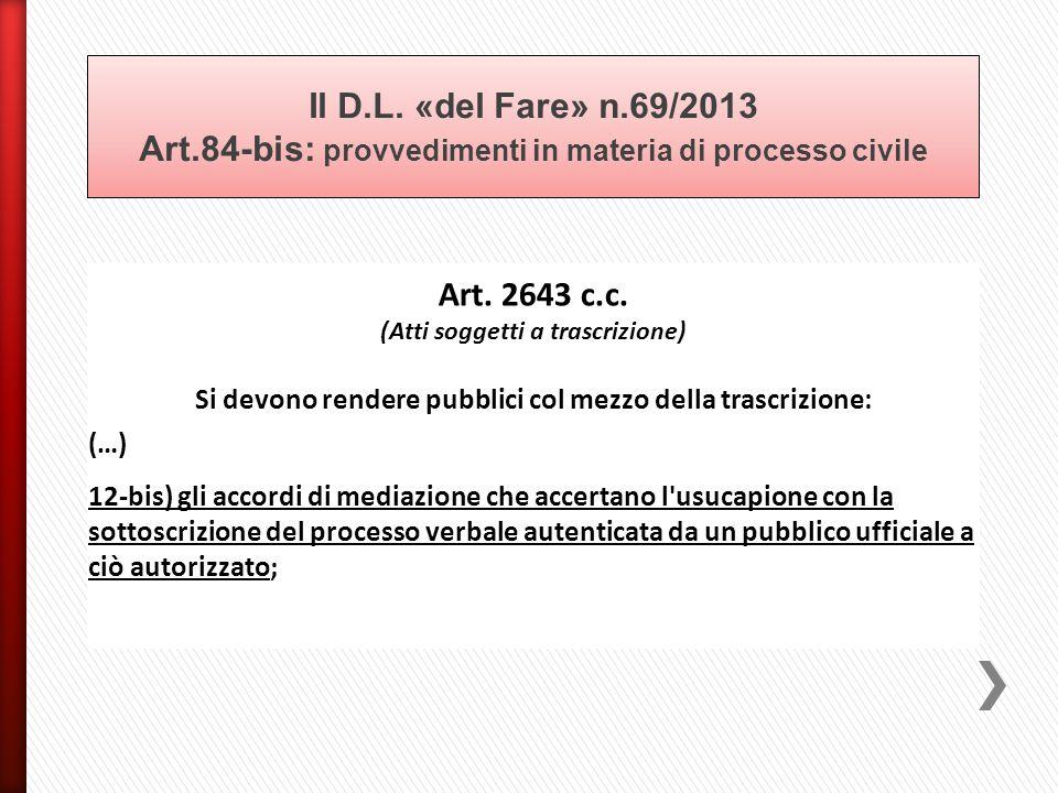 Il D.L. «del Fare» n.69/2013 Art.84-bis: provvedimenti in materia di processo civile