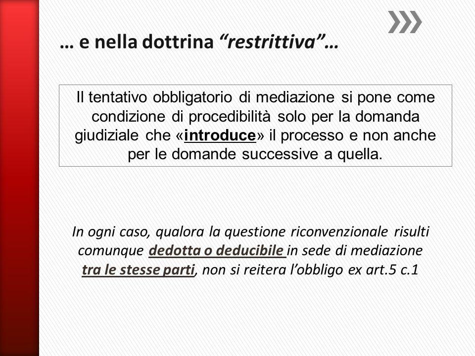 … e nella dottrina restrittiva …