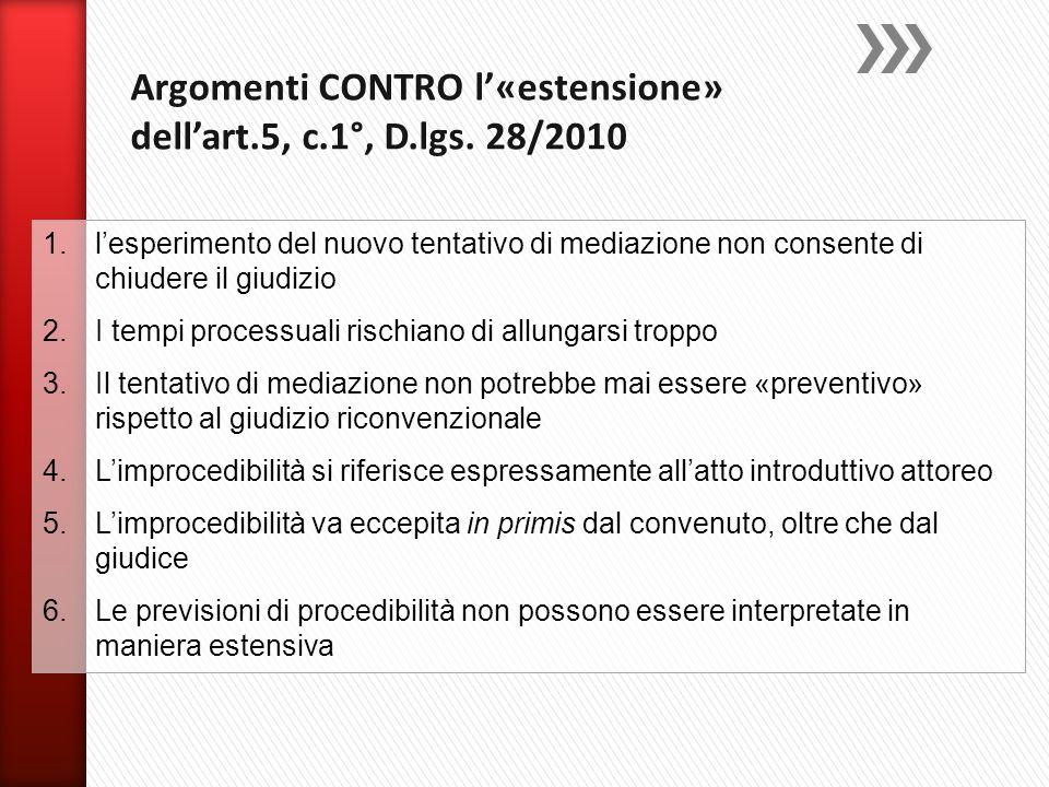 Argomenti CONTRO l'«estensione» dell'art.5, c.1°, D.lgs. 28/2010