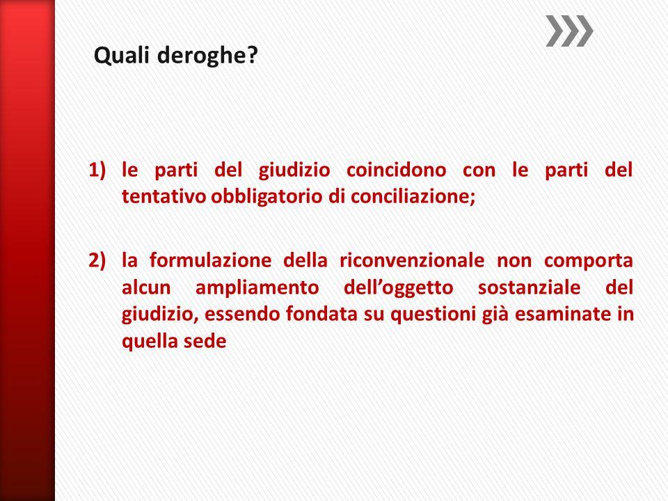 Quali deroghe le parti del giudizio coincidono con le parti del tentativo obbligatorio di conciliazione;