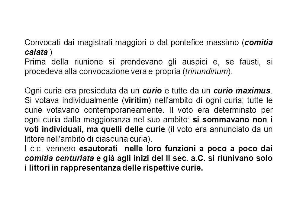Convocati dai magistrati maggiori o dal pontefice massimo (comitia calata )