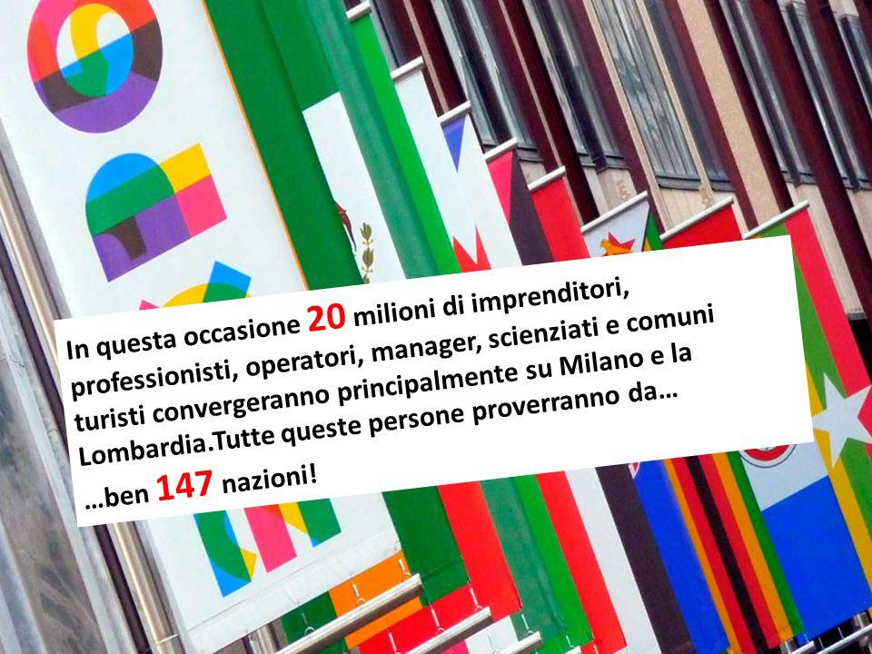In questa occasione 20 milioni di imprenditori, professionisti, operatori, manager, scienziati e comuni turisti convergeranno principalmente su Milano e la Lombardia.Tutte queste persone proverranno da…