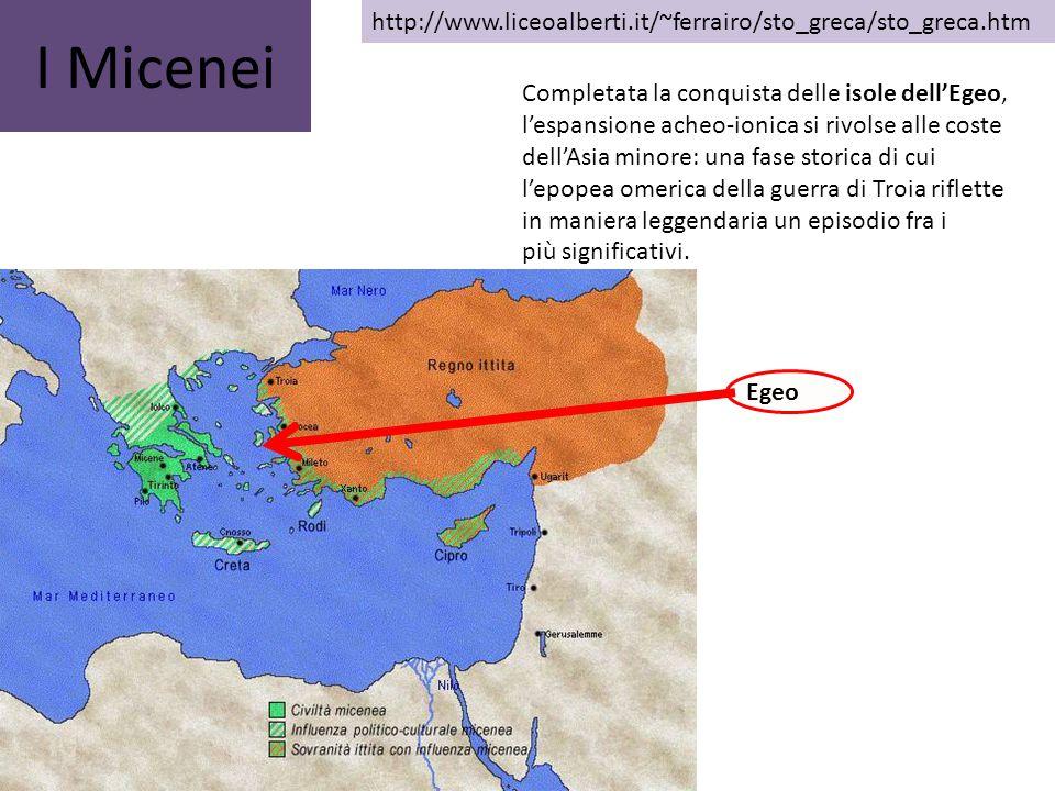 I Micenei http://www.liceoalberti.it/~ferrairo/sto_greca/sto_greca.htm