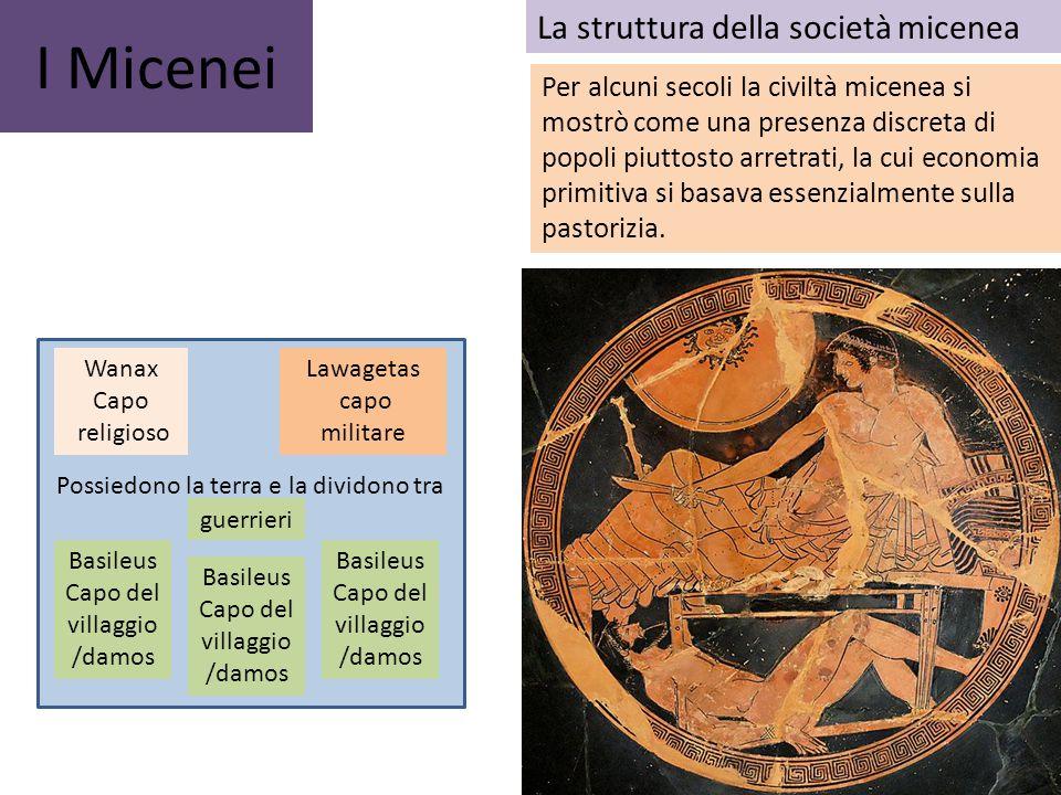 I Micenei La struttura della società micenea