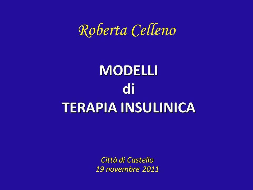 Roberta Celleno MODELLI di TERAPIA INSULINICA Città di Castello