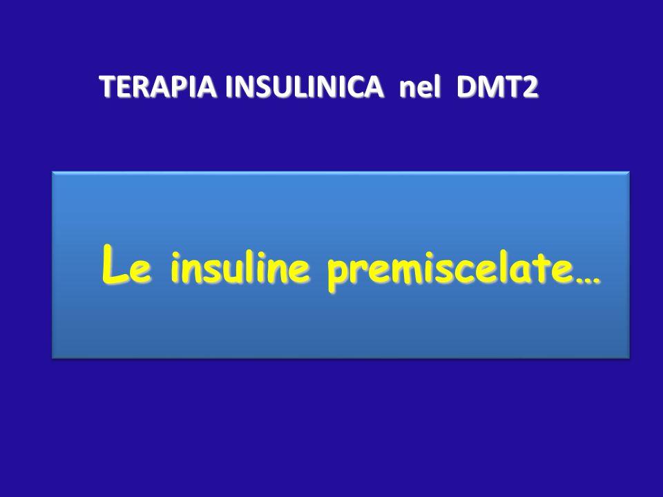 TERAPIA INSULINICA nel DMT2 Le insuline premiscelate…
