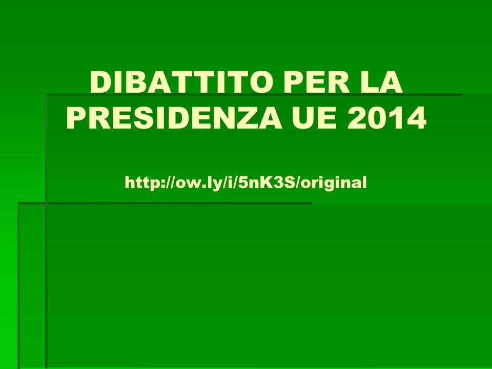 DIBATTITO PER LA PRESIDENZA UE 2014 http://ow.ly/i/5nK3S/original