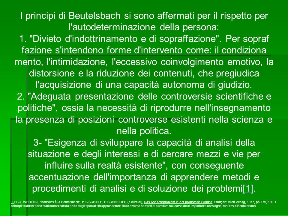 I principi di Beutelsbach si sono affermati per il rispetto per l autodeterminazione della persona: