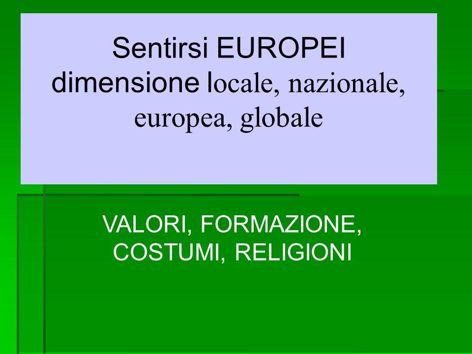 Sentirsi EUROPEI dimensione locale, nazionale, europea, globale
