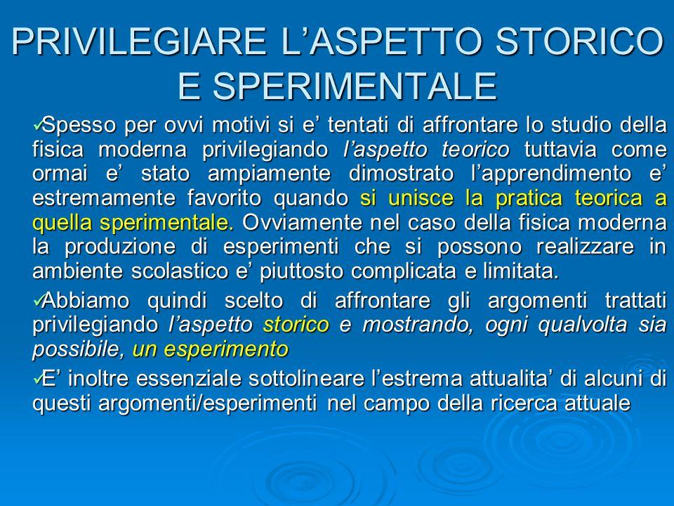PRIVILEGIARE L'ASPETTO STORICO E SPERIMENTALE