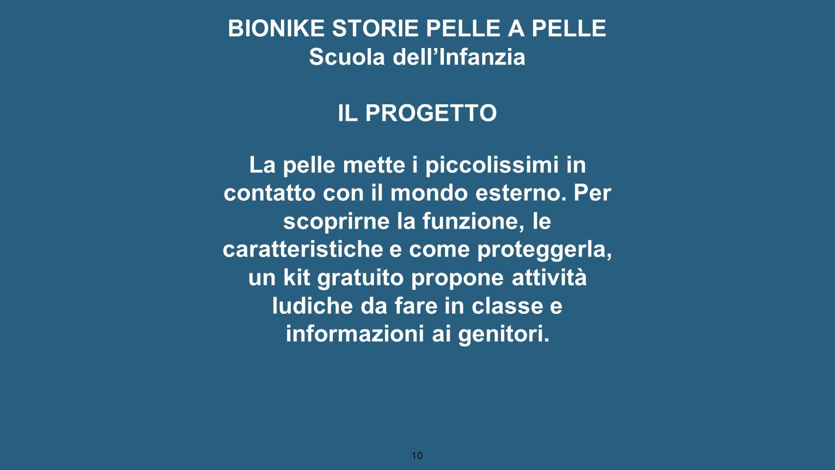 BIONIKE STORIE PELLE A PELLE Scuola dell'Infanzia IL PROGETTO