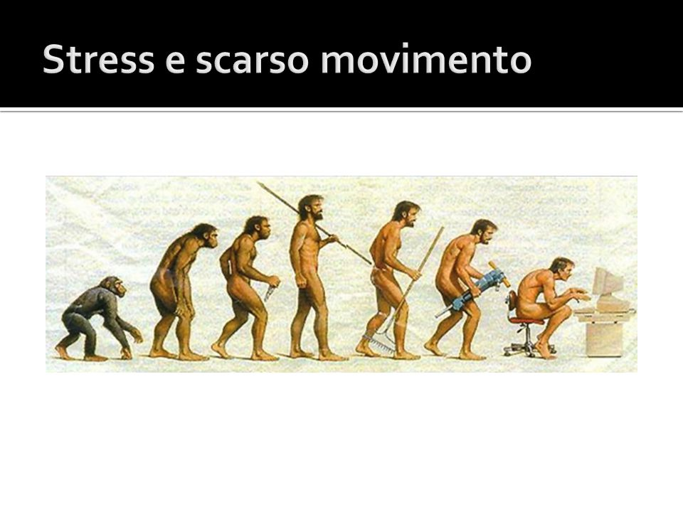 Stress e scarso movimento