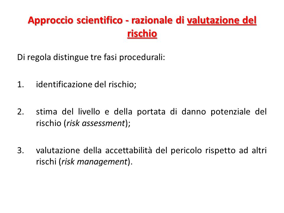 Approccio scientifico - razionale di valutazione del rischio