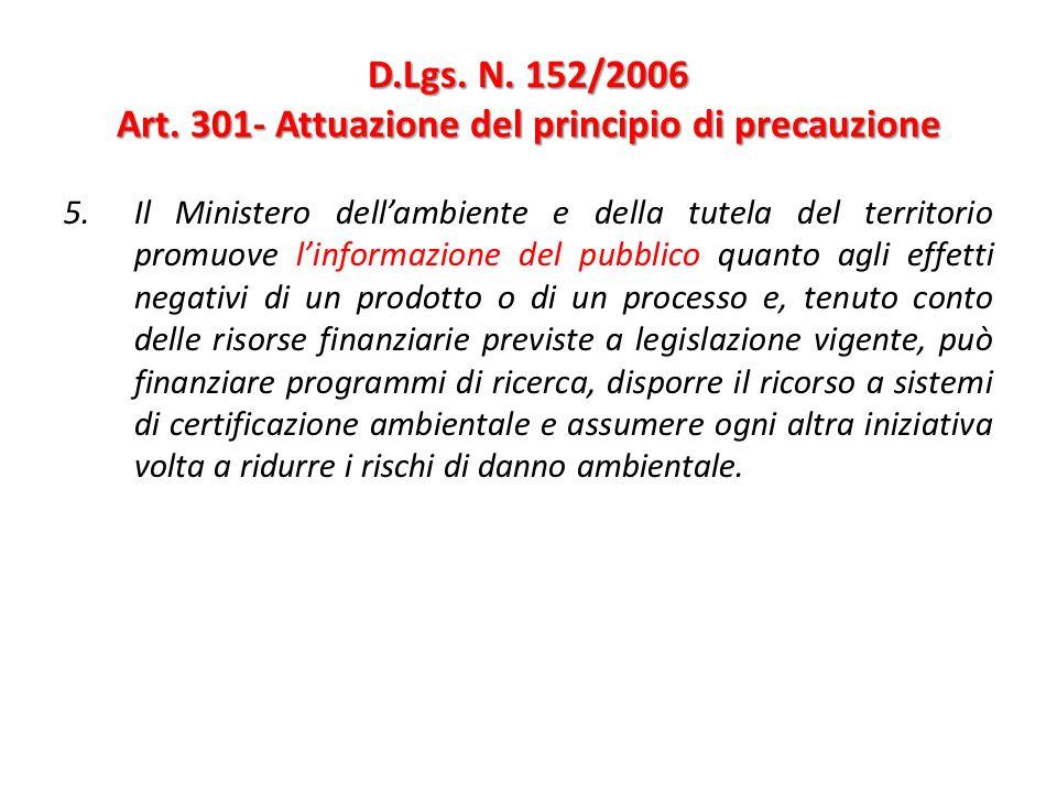 D.Lgs. N. 152/2006 Art. 301- Attuazione del principio di precauzione