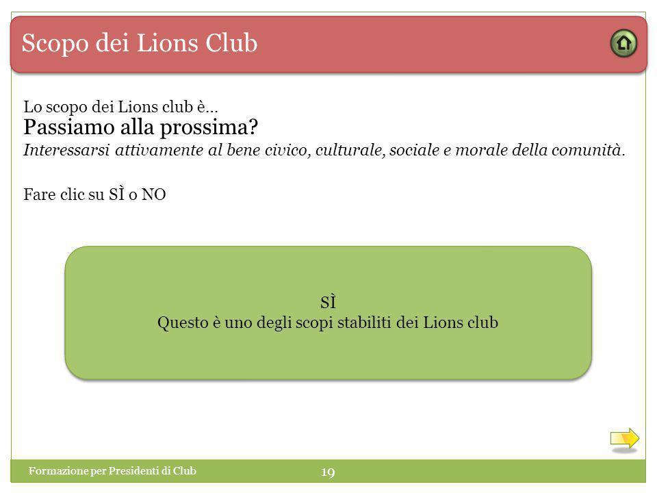 Questo è uno degli scopi stabiliti dei Lions club