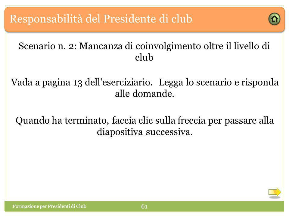 Scenario n. 2: Mancanza di coinvolgimento oltre il livello di club