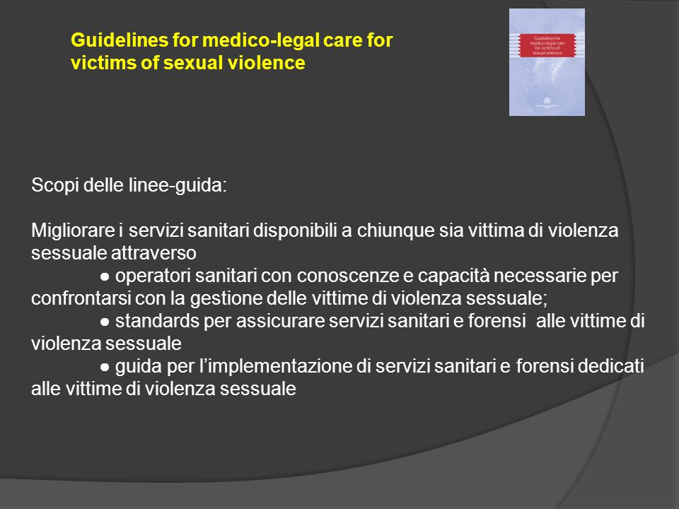 Guidelines for medico-legal care for victims of sexual violence
