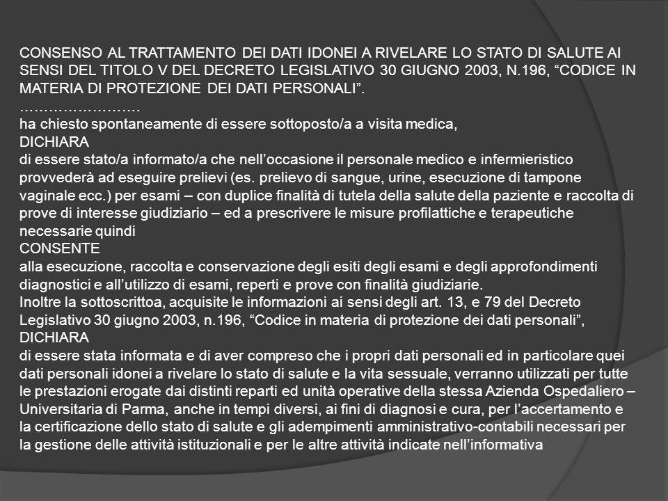 CONSENSO AL TRATTAMENTO DEI DATI IDONEI A RIVELARE LO STATO DI SALUTE AI SENSI DEL TITOLO V DEL DECRETO LEGISLATIVO 30 GIUGNO 2003, N.196, CODICE IN MATERIA DI PROTEZIONE DEI DATI PERSONALI .