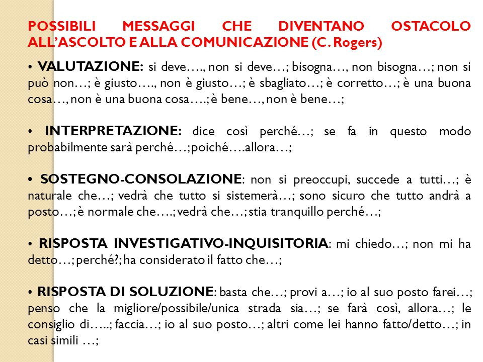 POSSIBILI MESSAGGI CHE DIVENTANO OSTACOLO ALL'ASCOLTO E ALLA COMUNICAZIONE (C. Rogers)