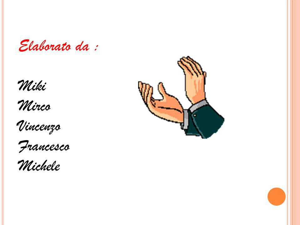 Elaborato da : Miki Mirco Vincenzo Francesco Michele