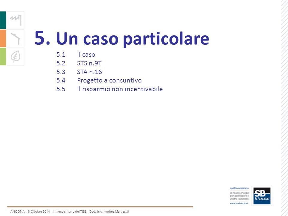 5. Un caso particolare 5.1 Il caso 5.2 STS n.9T 5.3 STA n.16