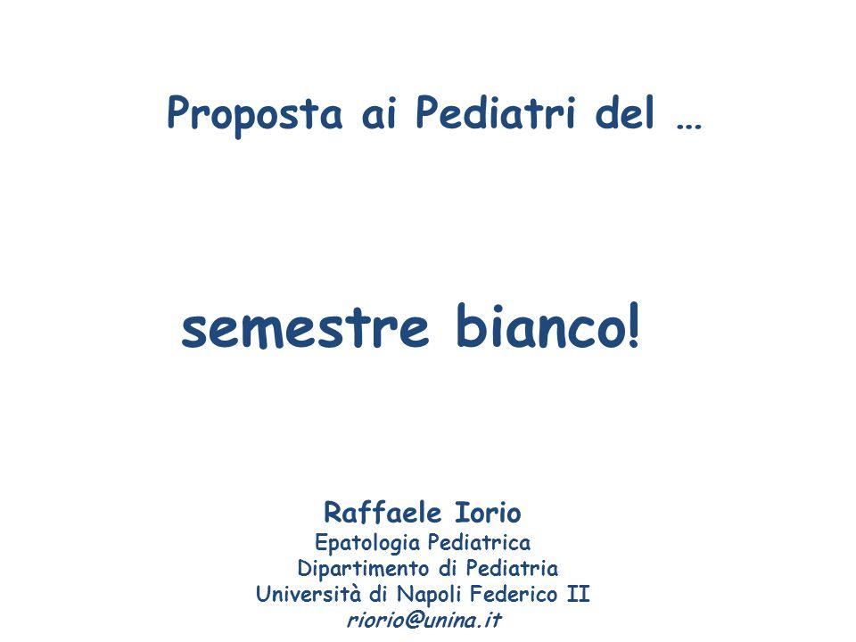 semestre bianco! Proposta ai Pediatri del … Raffaele Iorio
