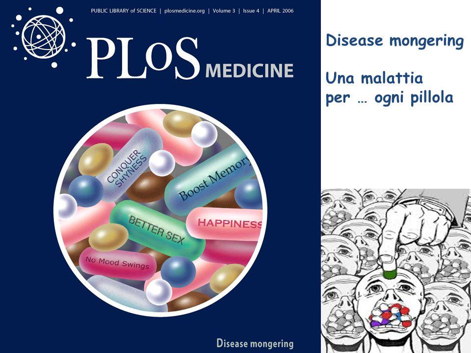 Disease mongering Una malattia per … ogni pillola
