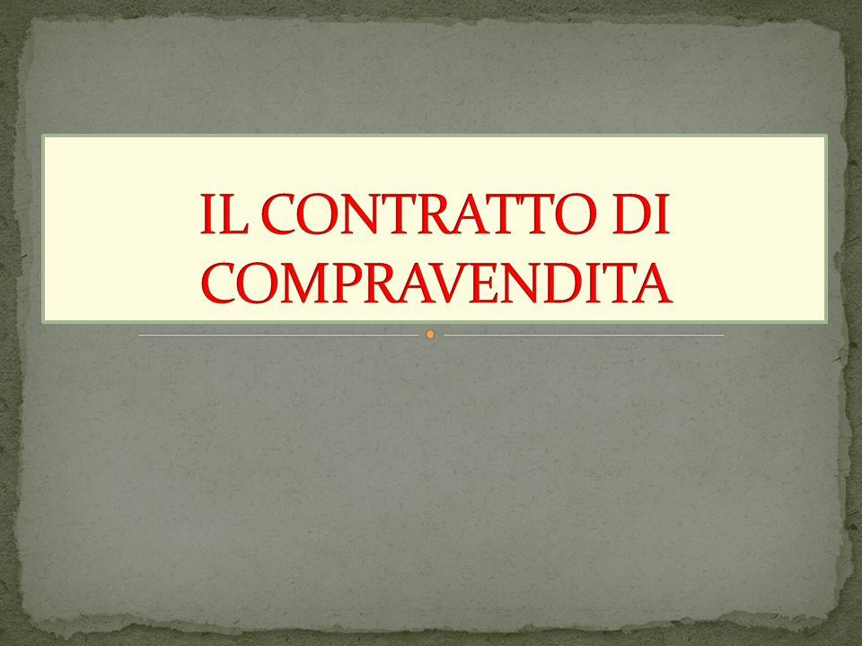 IL CONTRATTO DI COMPRAVENDITA