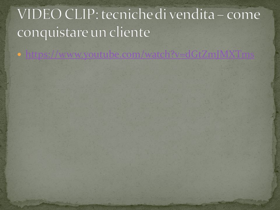 VIDEO CLIP: tecniche di vendita – come conquistare un cliente