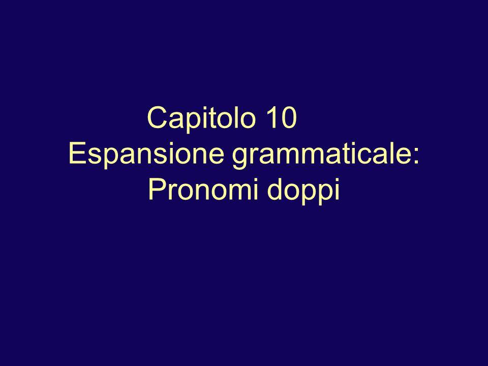 Capitolo 10 Espansione grammaticale: Pronomi doppi