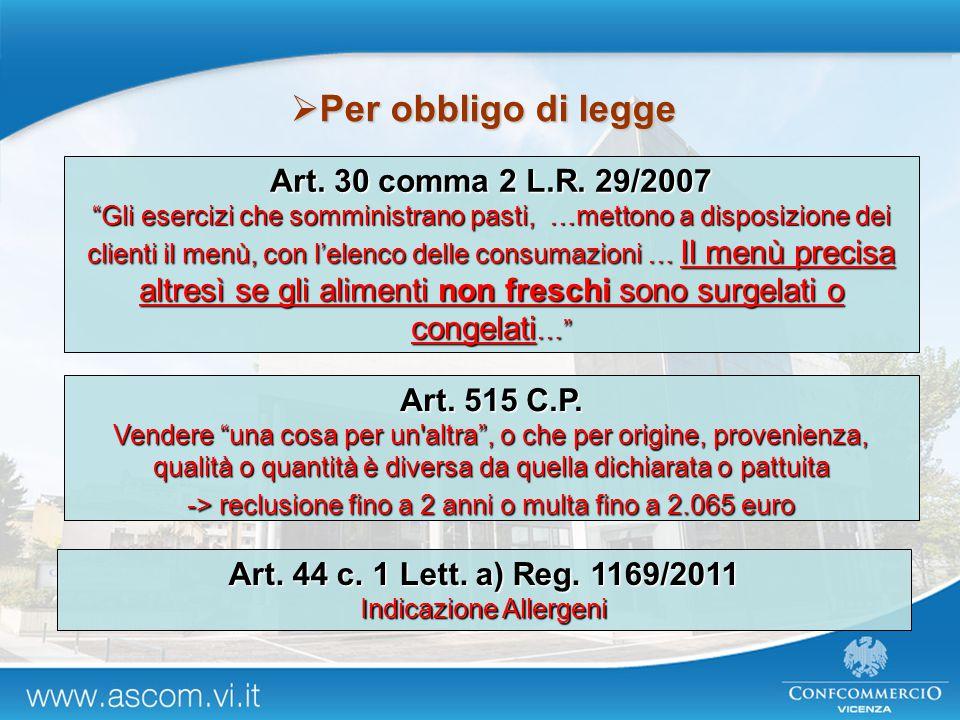 Per obbligo di legge Art. 30 comma 2 L.R. 29/2007 Art. 515 C.P.