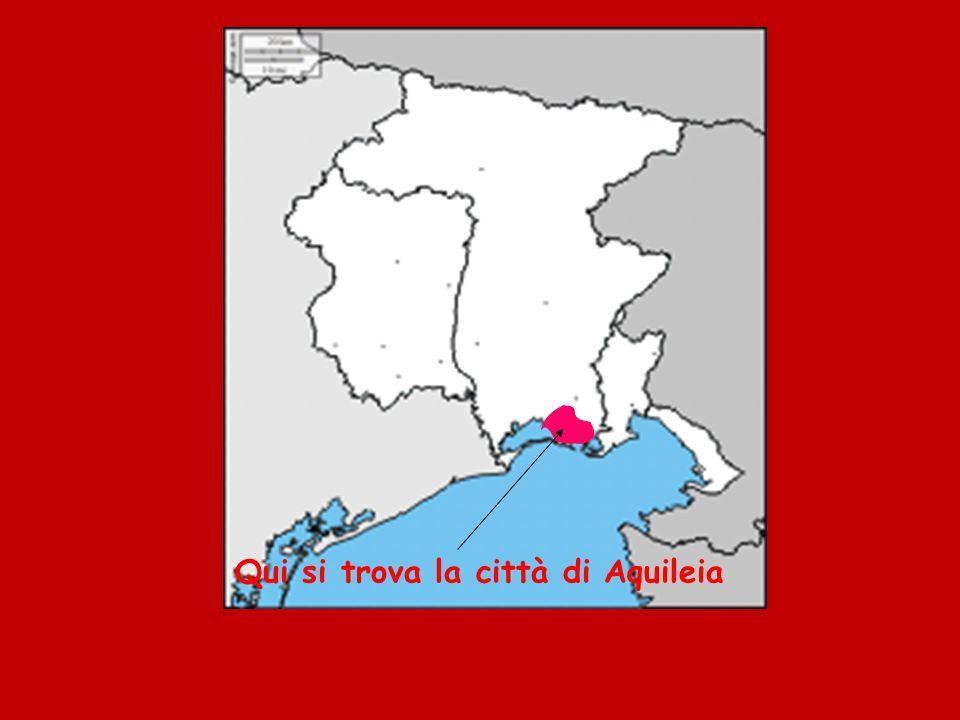 Qui si trova la città di Aquileia