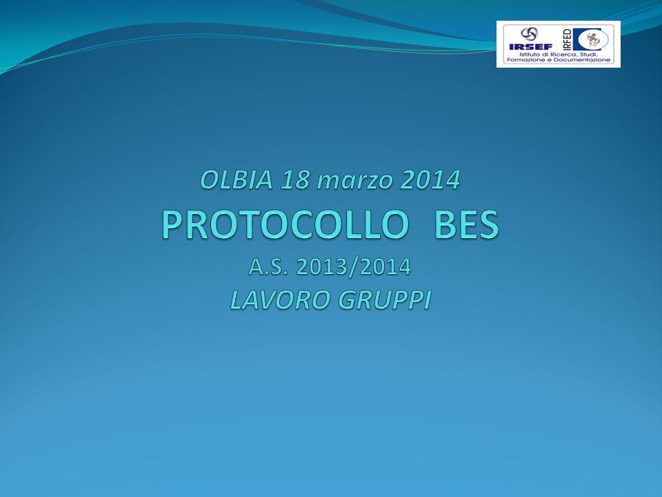 OLBIA 18 marzo 2014 PROTOCOLLO BES A.S. 2013/2014 LAVORO GRUPPI
