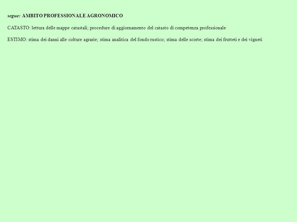 segue: AMBITO PROFESSIONALE AGRONOMICO