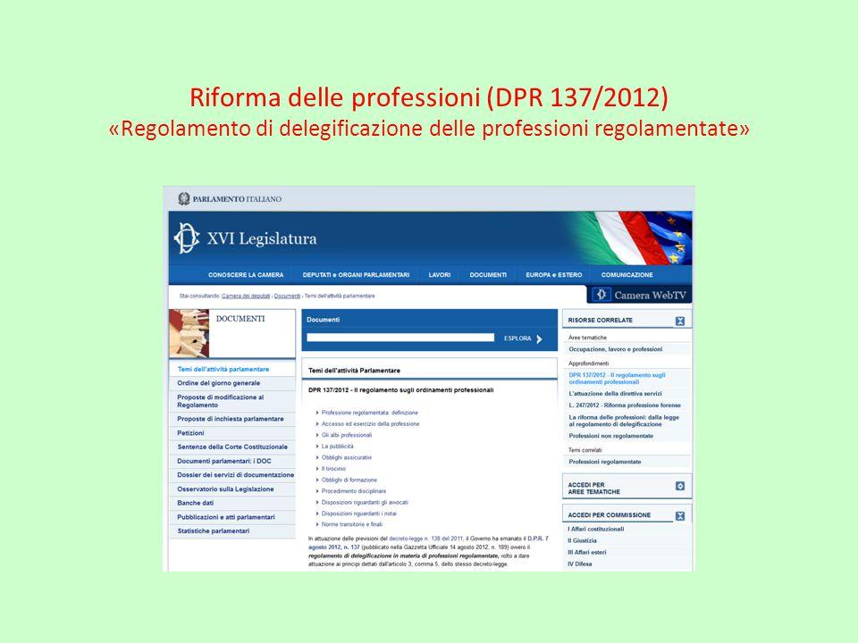 Riforma delle professioni (DPR 137/2012) «Regolamento di delegificazione delle professioni regolamentate»