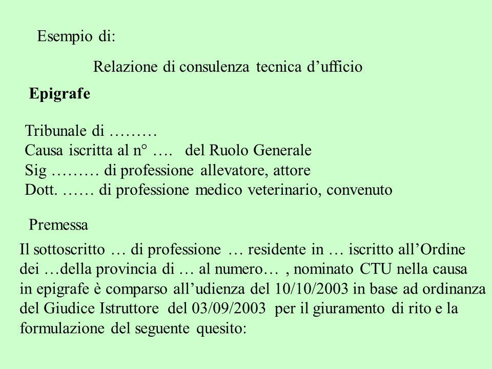 Esempio di: Relazione di consulenza tecnica d'ufficio. Epigrafe. Tribunale di ……… Causa iscritta al n° …. del Ruolo Generale.